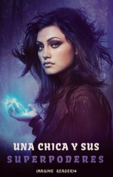 Una Chica y Sus Superpoderes [En edición]