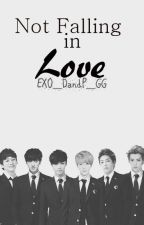 Not Falling In Love (EXO-M x Reader) by EXO_DandP_GG