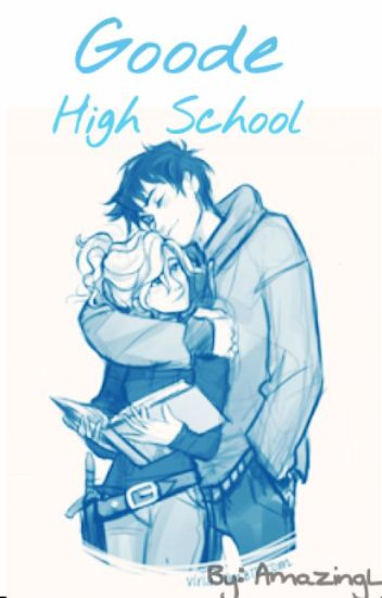 Goode High School (Percy Jackson Fanfiction)