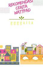Rekomendasi Story Wattpad by ggggaita