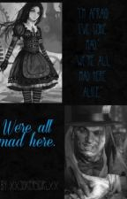 We're all mad here (Jervis Tetch fan fiction) by xxFoxyGoesRawrxx