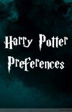 Harry Potter Preferences by KatelynCrouch