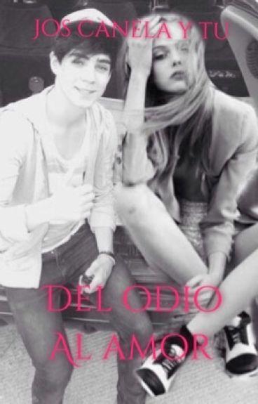 Del Odio Al Amor  Jos Canela y Tu (CD9)