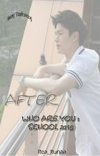 After Who Are You : School 2015 by Rea_Runaa