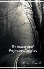 The Walking Dead Preferences/Imagines by Lunaa_Rose16