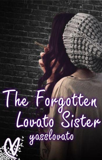 The Forgotten Lovato Sister - Demi Lovato Fanfiction
