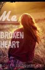 Me & my broken heart by Somerandom-rebel
