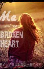 Me & my broken heart by Somerandom-rebel
