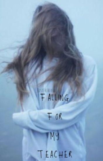 Falling For My Teacher