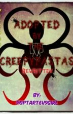 Adopted By The Creepypastas {Rewritten} [On Hiatus] by Pandesal-Queen