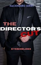 The Director's Cut ( completed ) #Wattys2016 by EyeShield03