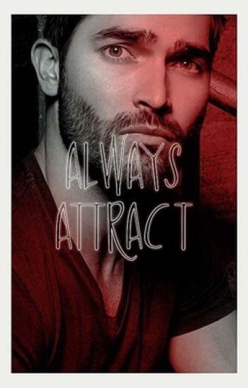 Always Attract ⚜️ Derek Hale | COMPLETED