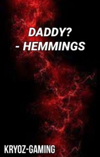 Daddy? | HEMMINGS ✗