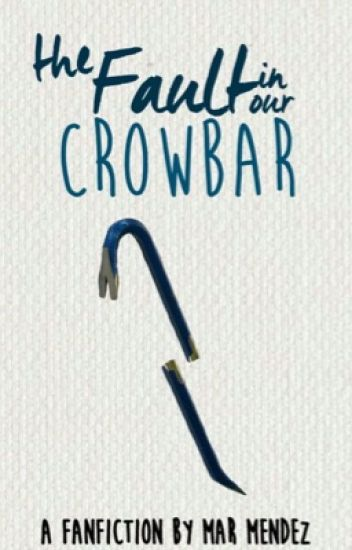 The Fault in Our Crowbar