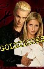 BtVS: Goldilocks by spikeisawesome123