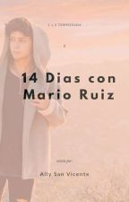 14 Días con Mario Ruiz ♡ by _Ally_MR