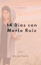 14 Días con Mario Ruiz ♡ by _Ally_MR