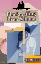 Blackmailing Bren Vellana by Herxcript