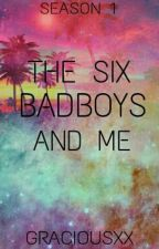 The Six Badboys And Me (Slow Update) by bxngtxnism