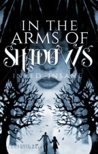 In the Arms of Shadows by Inked_Insane