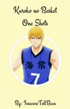 Kuroko no Basket *One Shots* OPEN FOR REQUESTS by InsecureTollBean