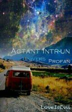 Actant într-un Univers profan by LoveIsEvil
