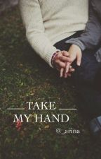 Take my hand by AMINAMCKINLEY