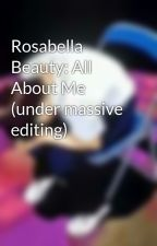 Rosabella Beauty: all about me by Rosabella_Beauty