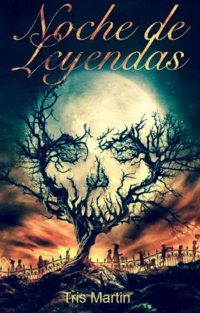 Noche de Leyendas by TrisMartin