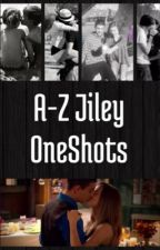 Jiley A-Z Oneshots by _tnsreality
