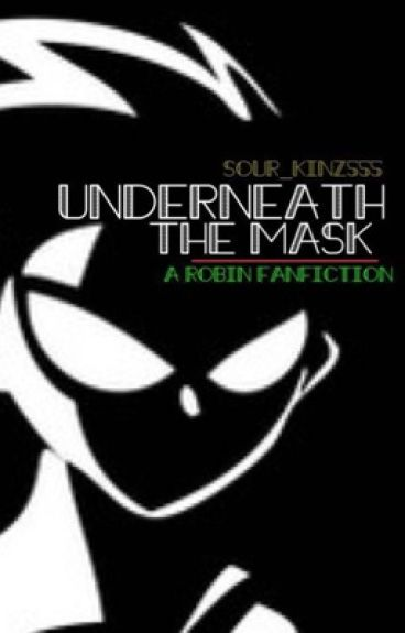 Underneath the mask robin x reader fanfic