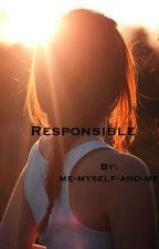 Responsible (Cameron Dallas fanfic) by me-myself-and-dallas