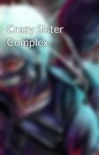 Crazy Sister Complex by SheramiaKim
