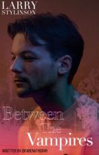 Between The Vampires - Larry Stylinson by Fakekatheryn