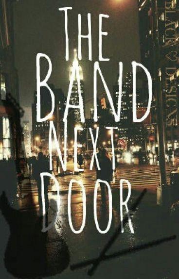 The Band Next Door (COMPLETED) [Wattys2016]