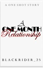 A One Month Relationship (ONE-SHOT) by blackrider_25