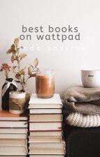 Best Books On Wattpad by BrigadeReads