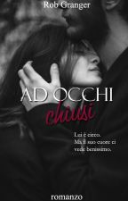 Ad Occhi Chiusi by Rob_Granger