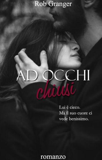 Ad Occhi Chiusi  (IN REVISIONE)