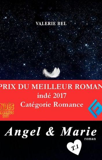 Angel et Marie - T. 1 - Prix du meilleur roman indé 2017, catégorie romance, écrit par undefined