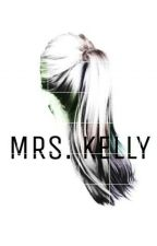 Mrs.Kelly by sharleenez