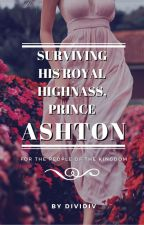 Surviving His Royal Highnass, Prince Ashton by dividiv