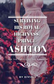 Surviving His Royal Highnass, Prince Ashton by dividiv
