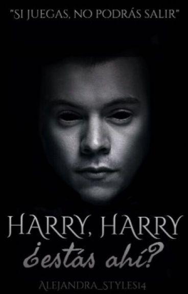 Harry,Harry...¿Estas Ahí?