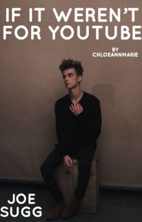 If it weren't for youtube- Joe Sugg (EDITING) by chloeannmarie