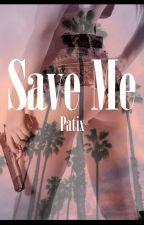 SAVE ME | Zayn Malik  by Pati_x