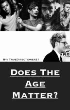 Does The Age Matter? ( A Harry Styles fanfiction) by TrueDirectioner21