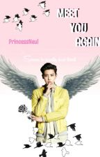 Meet You Again (Chanyeol Fanfiction) (PRIVATE) by PrincessNeul
