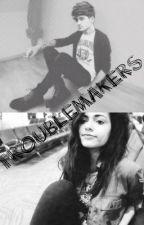 Troublemakers by idek_Jessy