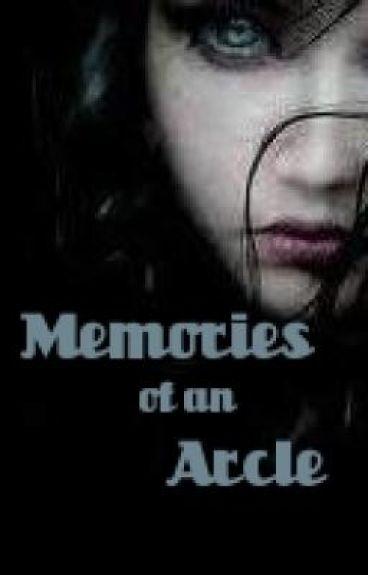 Memories of an Arcle